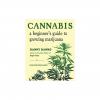 Cannabis--A-Beginner's-Guide-to-Growing-Marijuana-1